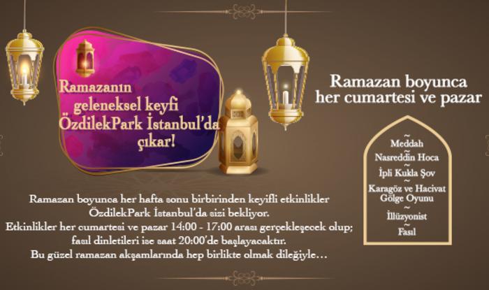 Ramzan'ın Geleneksel Keyfi ÖzdilekPark İstanbul'da Yaşanıyor